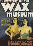 Critique : MASQUES DE CIRE (MYSTERY OF THE WAX MUSEUM) [1933]