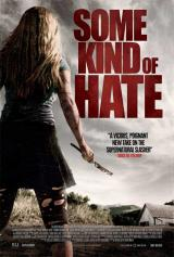 SOME KIND OF HATE - Poster