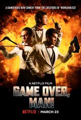 GAME OVER, MAN! - Poster