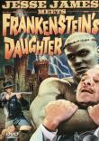 Critique : JESSE JAMES MEETS FRANKENSTEIN'S DAUGHTER (JESSE JAMES CONTRE FRANKENSTEIN)